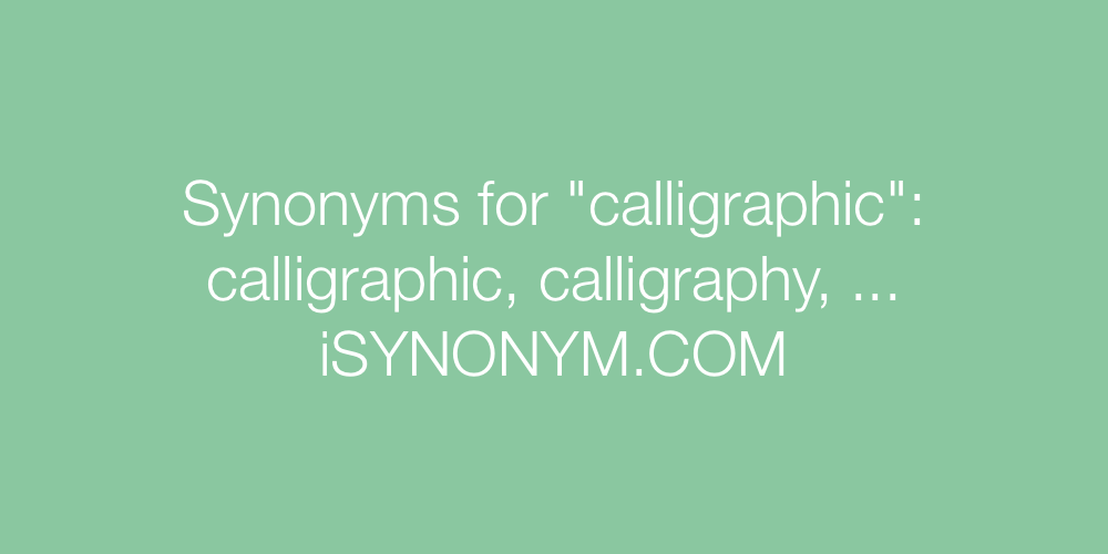 Synonyms calligraphic