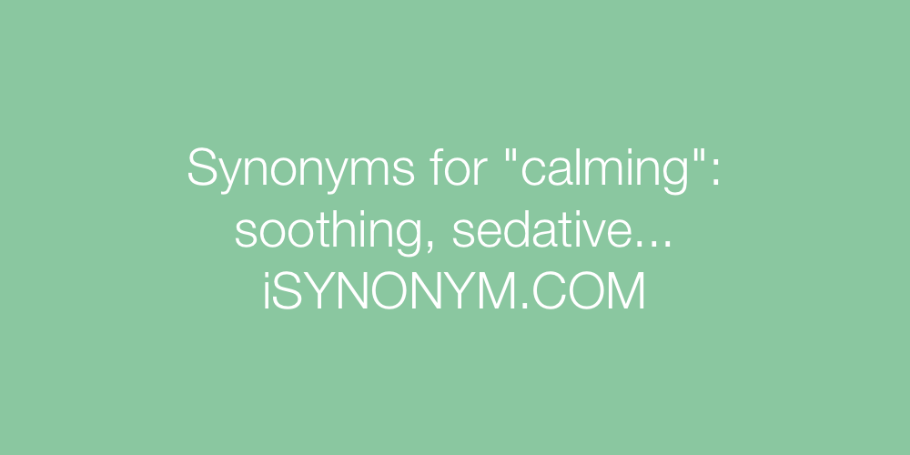 Synonyms calming