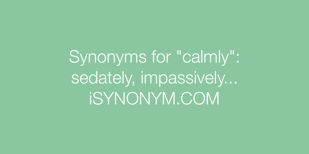 Synonyms calmly