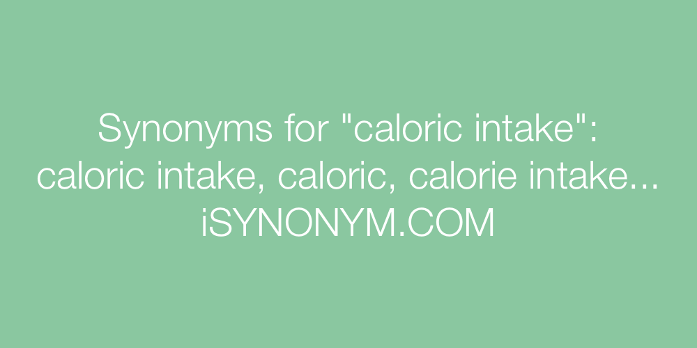Synonyms caloric intake