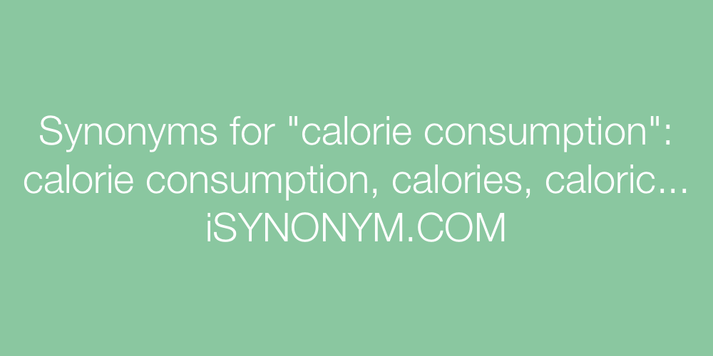 Synonyms calorie consumption