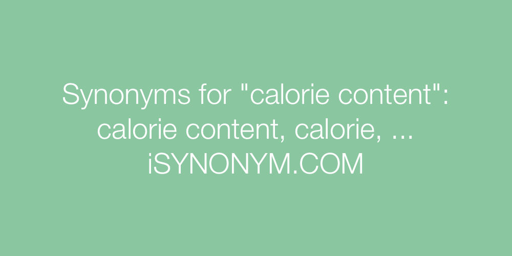 Synonyms calorie content