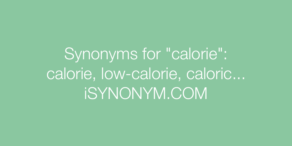 Synonyms calorie