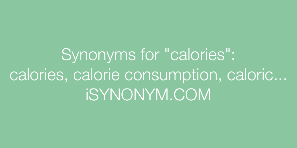 Synonyms calories