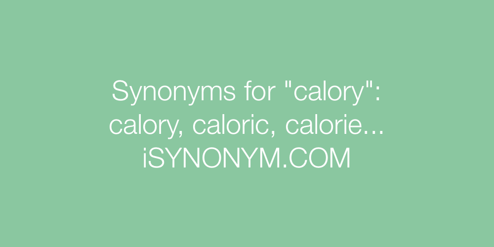 Synonyms calory