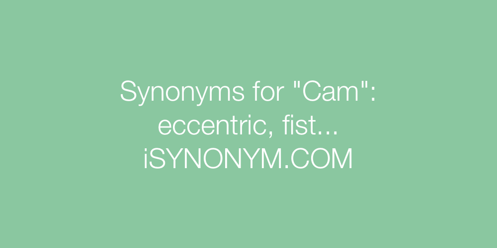 Synonyms Cam