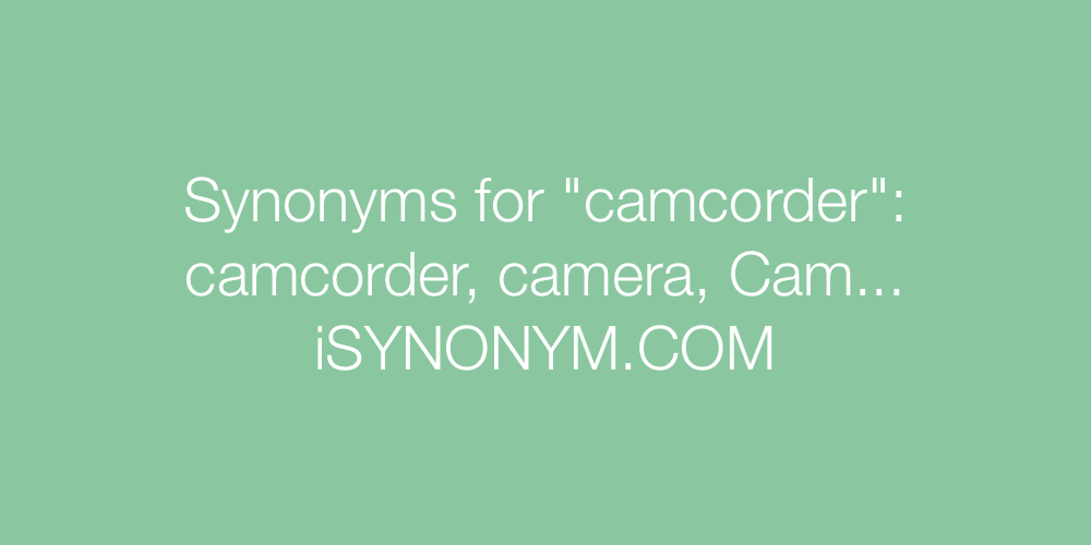 Synonyms camcorder