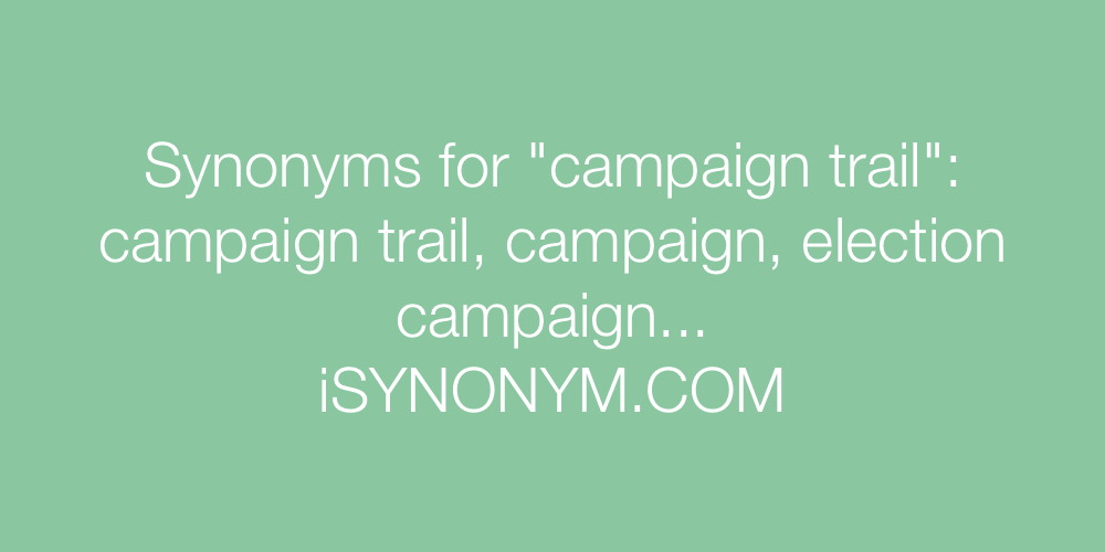 Synonyms campaign trail