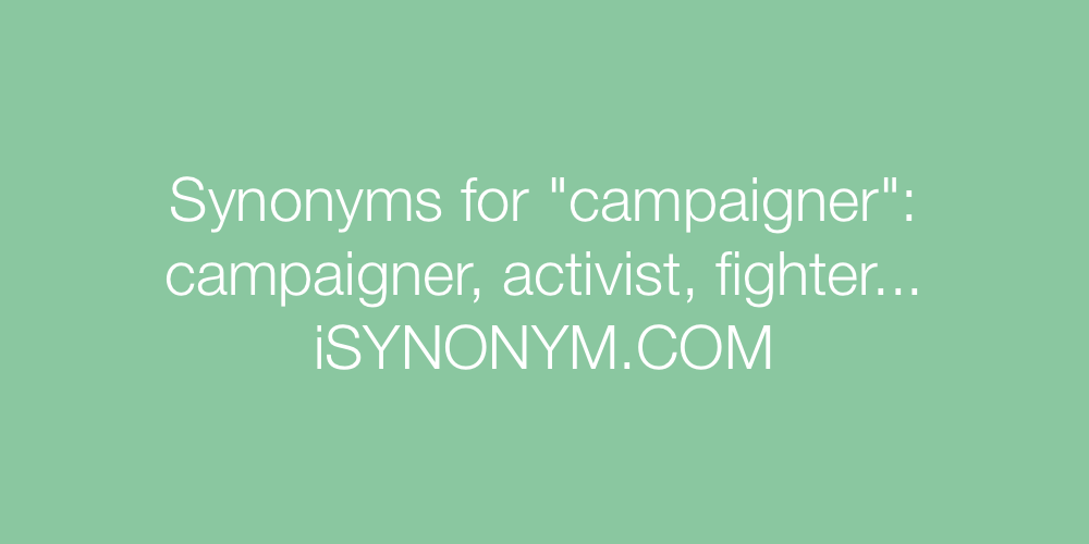 Synonyms campaigner