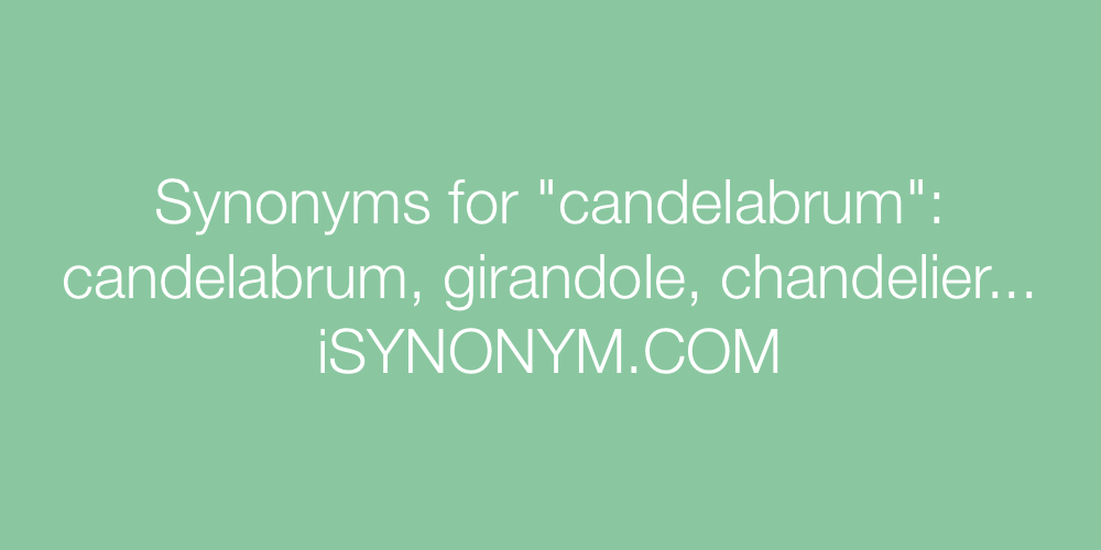 Synonyms candelabrum