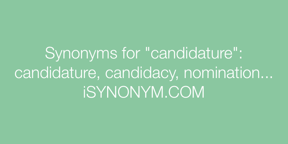Synonyms candidature
