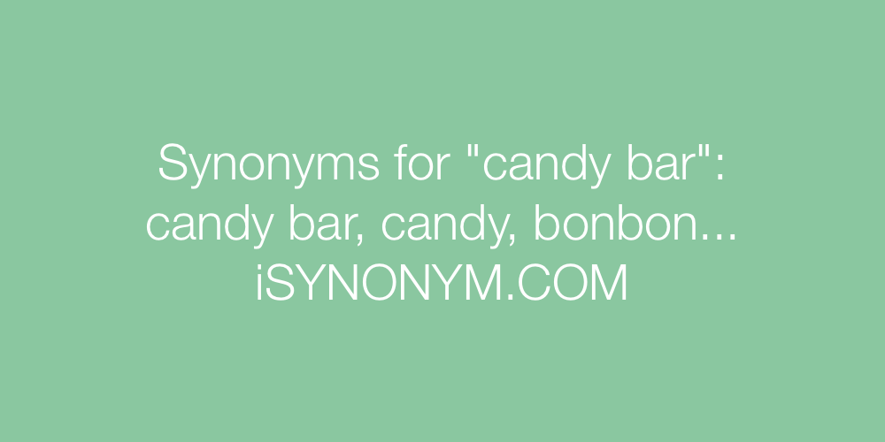Synonyms candy bar