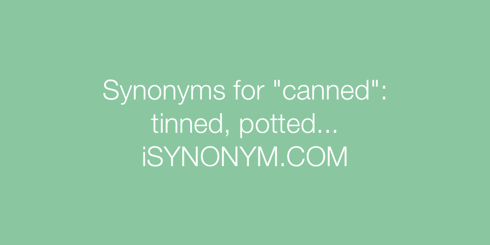 Synonyms canned