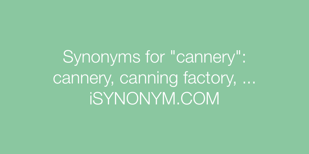 Synonyms cannery