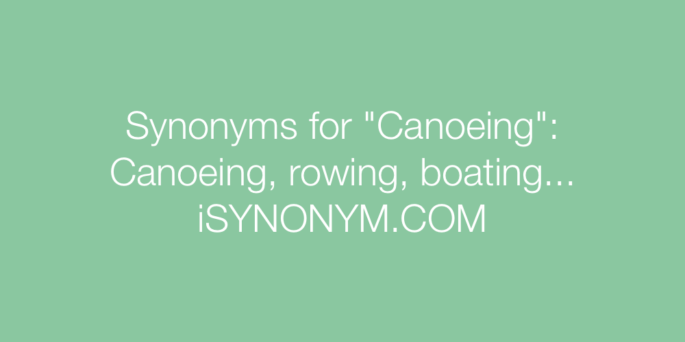 Synonyms Canoeing