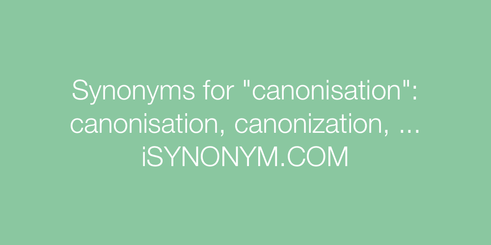 Synonyms canonisation