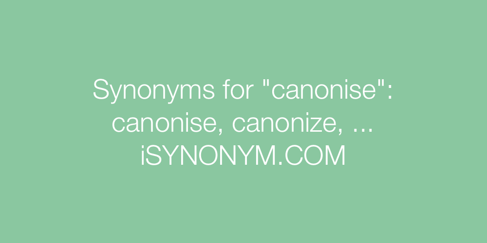 Synonyms canonise