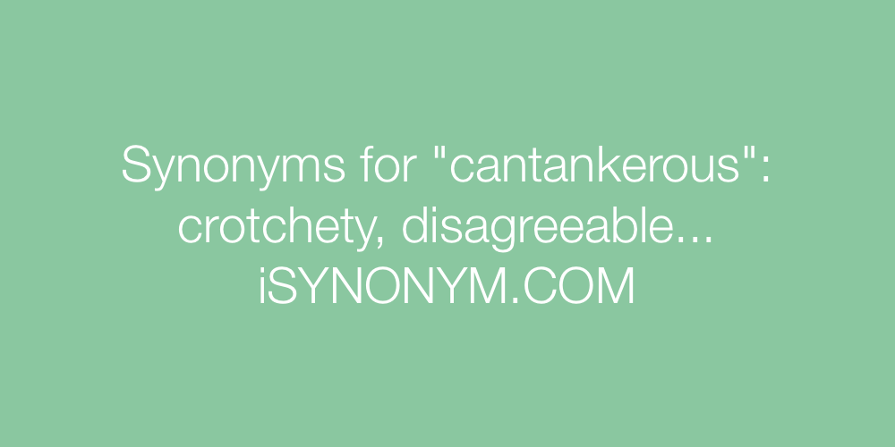Synonyms cantankerous