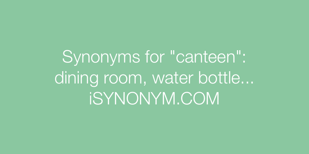 Synonyms canteen