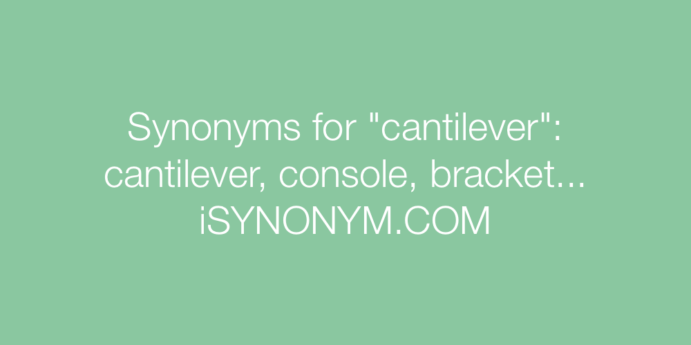 Synonyms cantilever