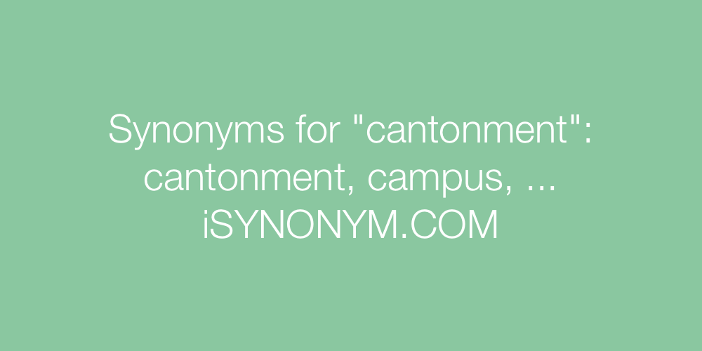 Synonyms cantonment