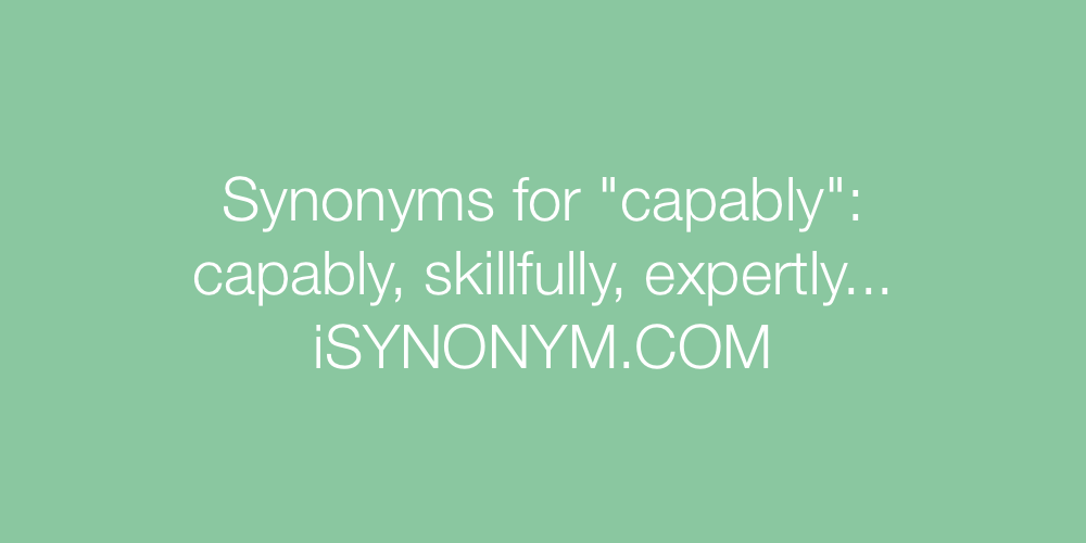 Synonyms capably