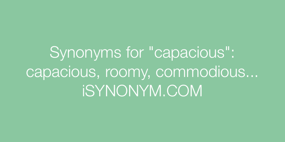 Synonyms capacious