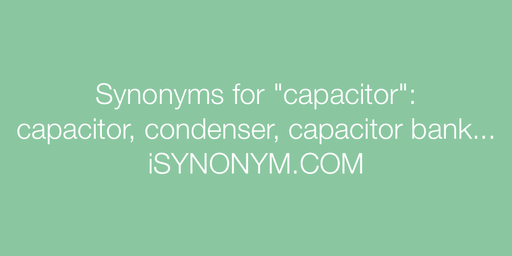 Synonyms capacitor