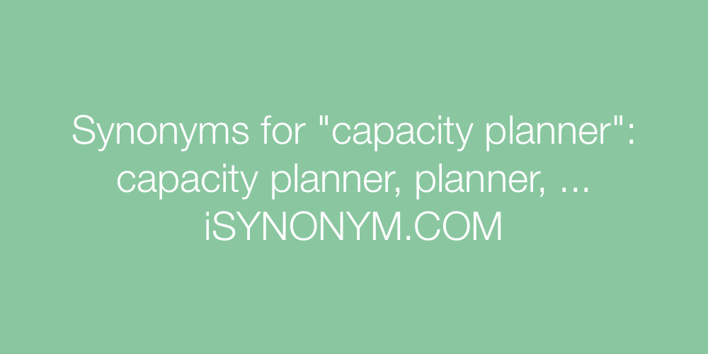 Synonyms capacity planner