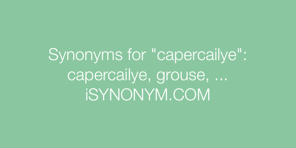 Synonyms capercailye