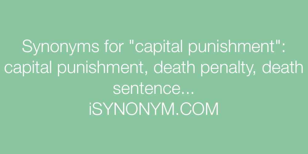 Synonyms capital punishment