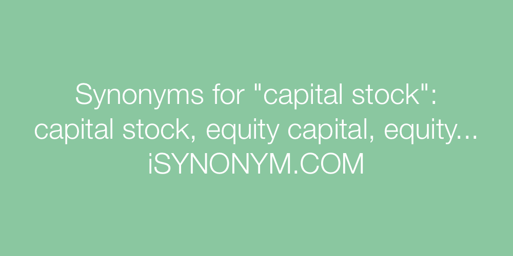 Synonyms capital stock