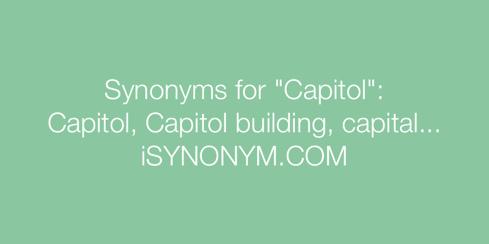 Synonyms Capitol