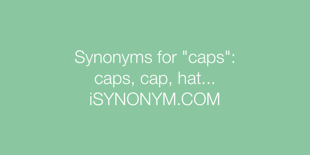 Synonyms caps