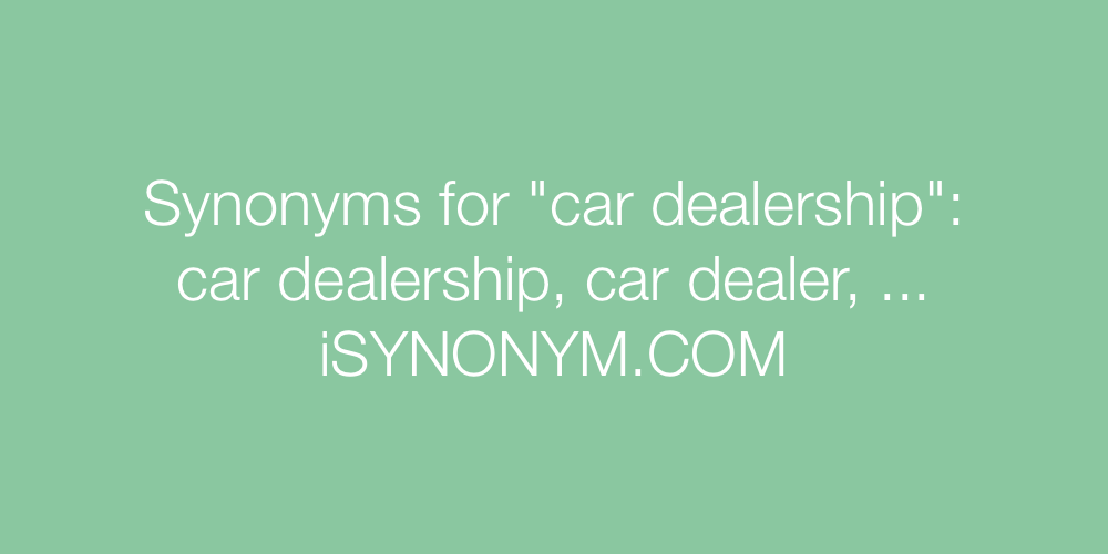 Synonyms car dealership