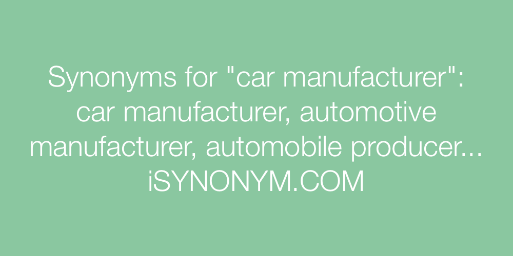 Synonyms car manufacturer