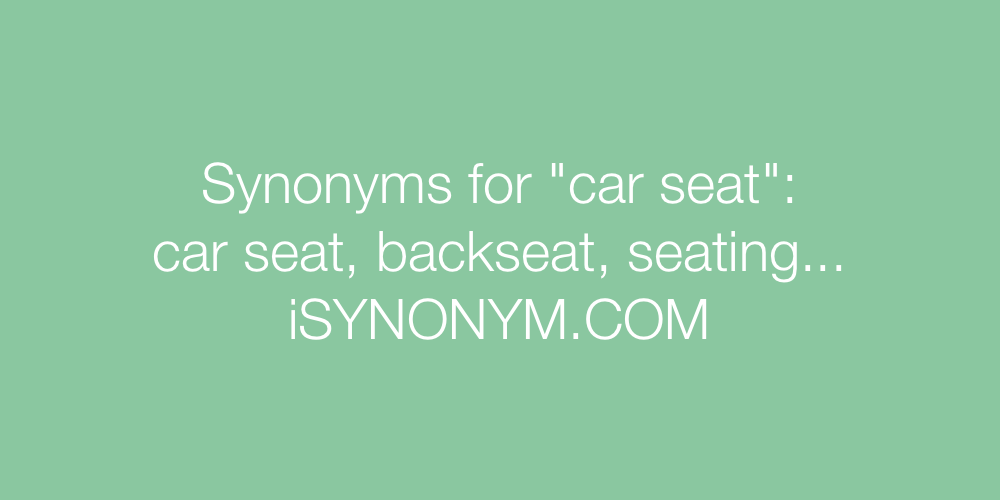 Synonyms car seat
