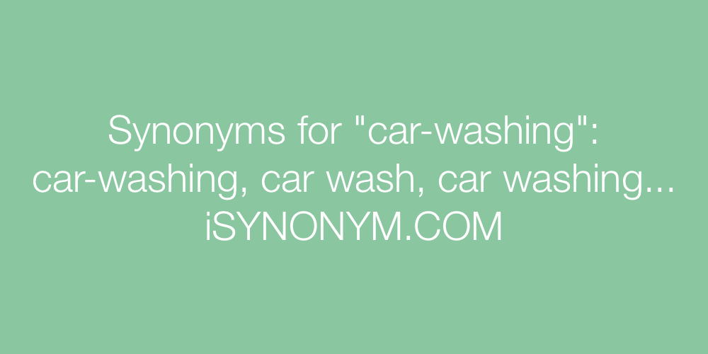 Synonyms car-washing