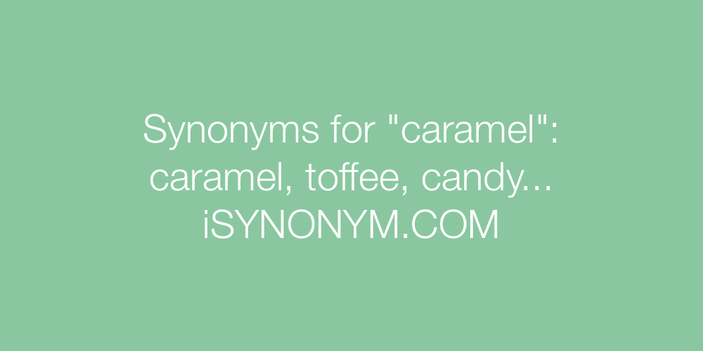 Synonyms caramel