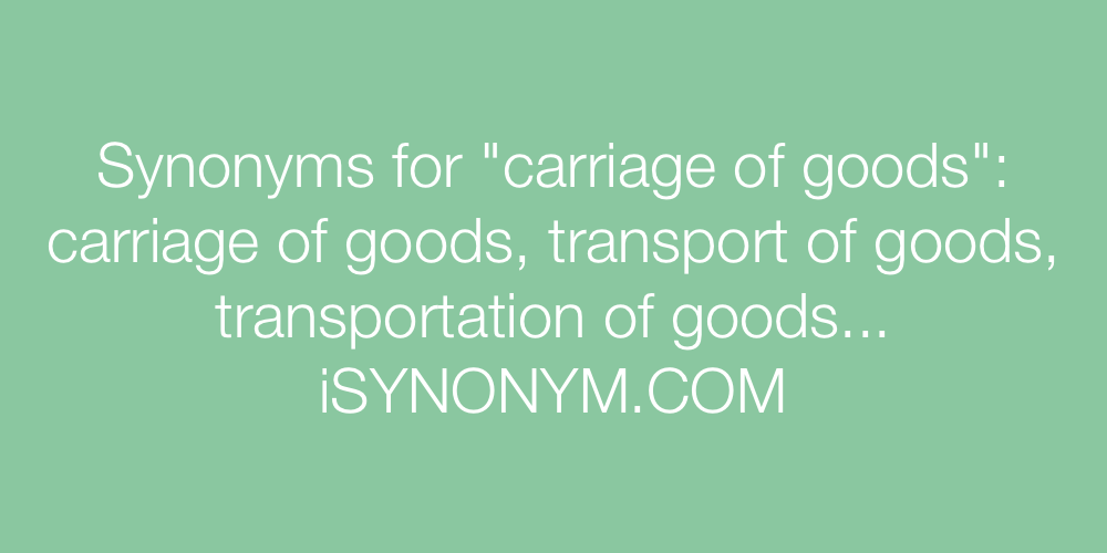 Synonyms carriage of goods
