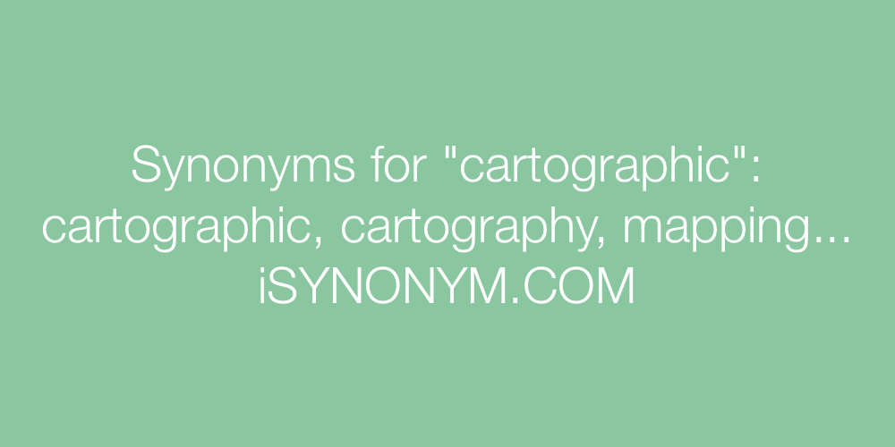 Synonyms cartographic