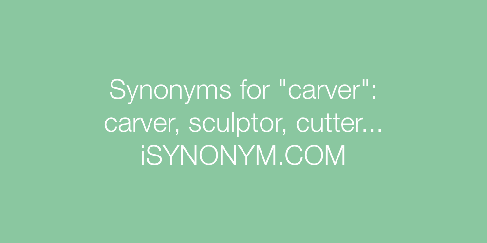 Synonyms carver