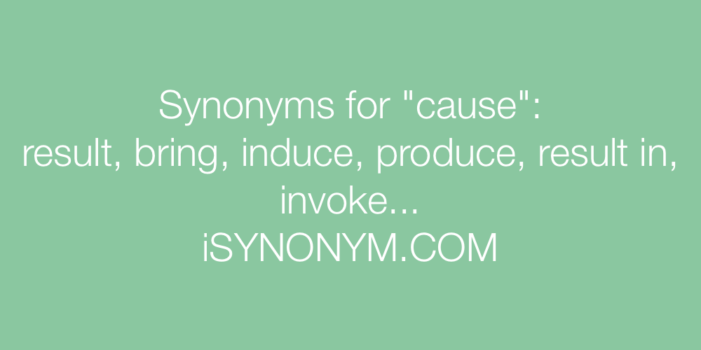 Synonyms cause