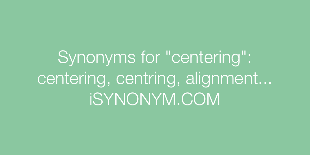 Synonyms centering