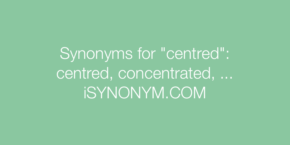 Synonyms centred