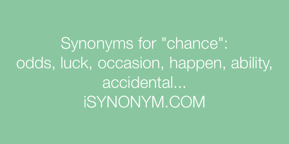 Synonyms for chance | chance synonyms - ISYNONYM COM