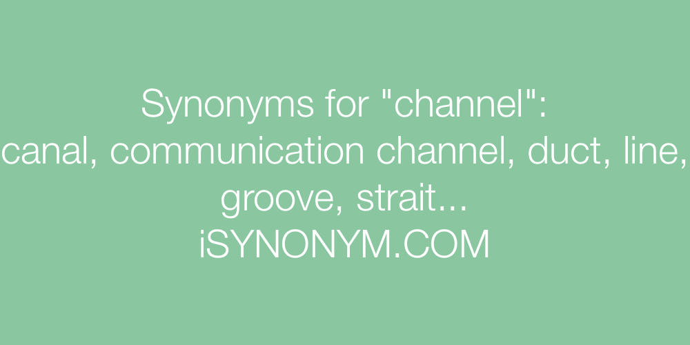 Synonyms channel