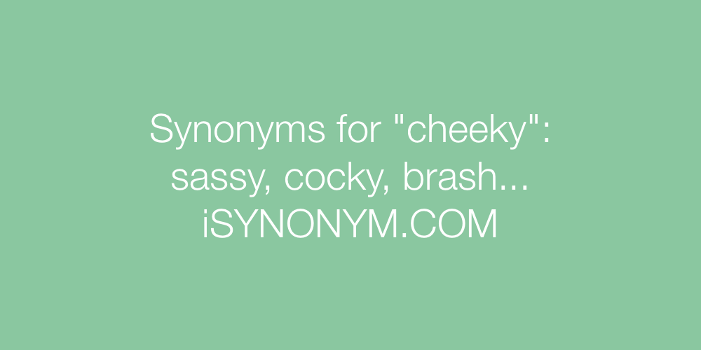 Synonyms cheeky