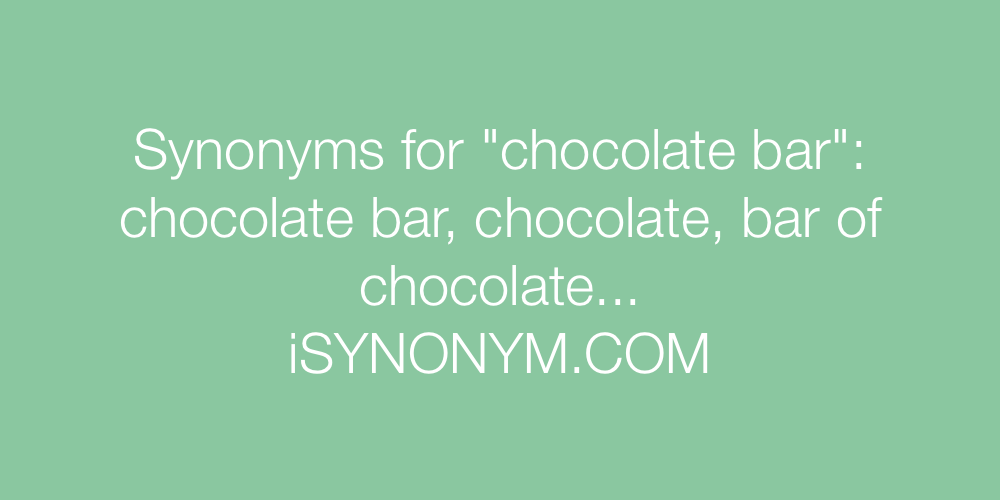 Synonyms chocolate bar