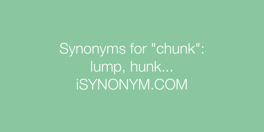 Synonyms chunk